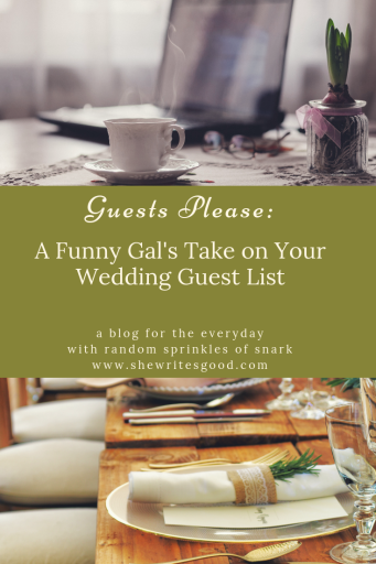 Guests Please A Funny Gal's Take on Your Wedding Guest List